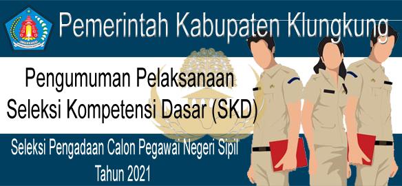 Pengumuman Pelaksanaan Seleksi Kompetensi Dasar (SKD) Tahun 2021